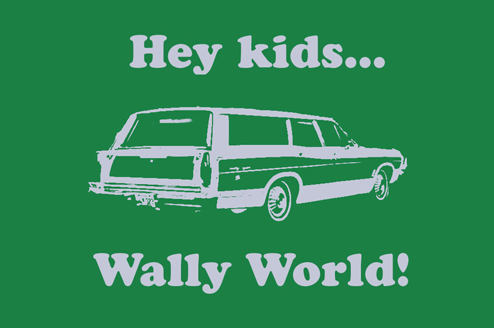 Hey kids . . . Wally World!