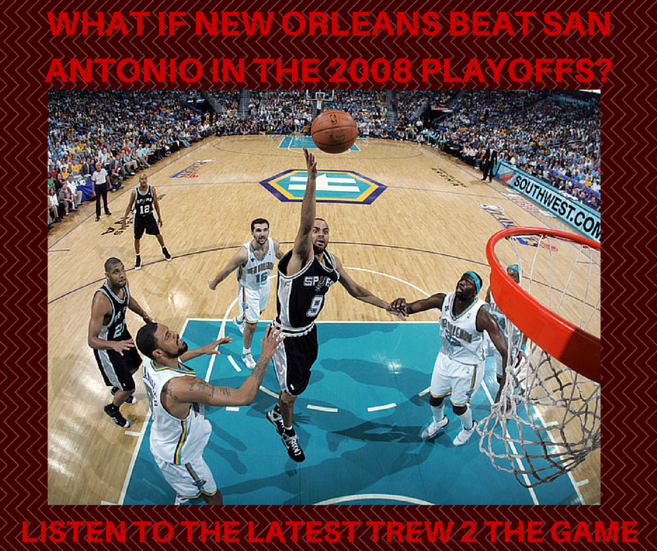 WHAT IF NEW ORLEANS BEAT SAN ANTONIO IN